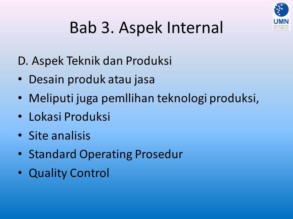 Bab 3. Aspek Internal D. Aspek Teknik dan Produksi