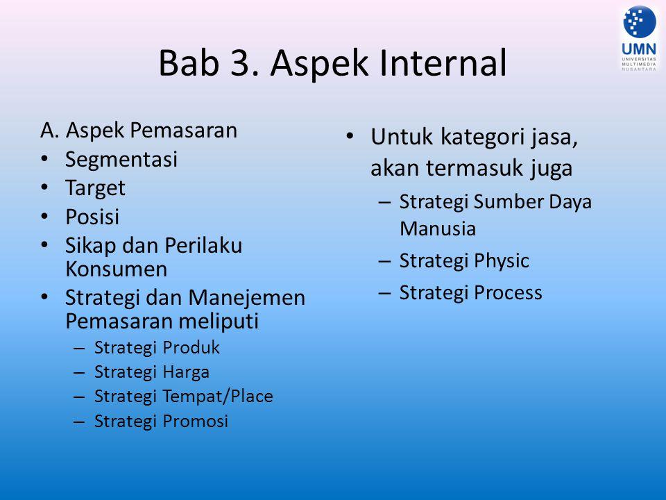 Bab 3. Aspek Internal Untuk kategori jasa, akan termasuk juga