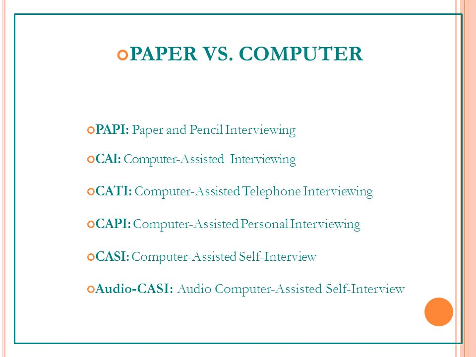 PAPER VS. COMPUTER PAPI: Paper and Pencil Interviewing