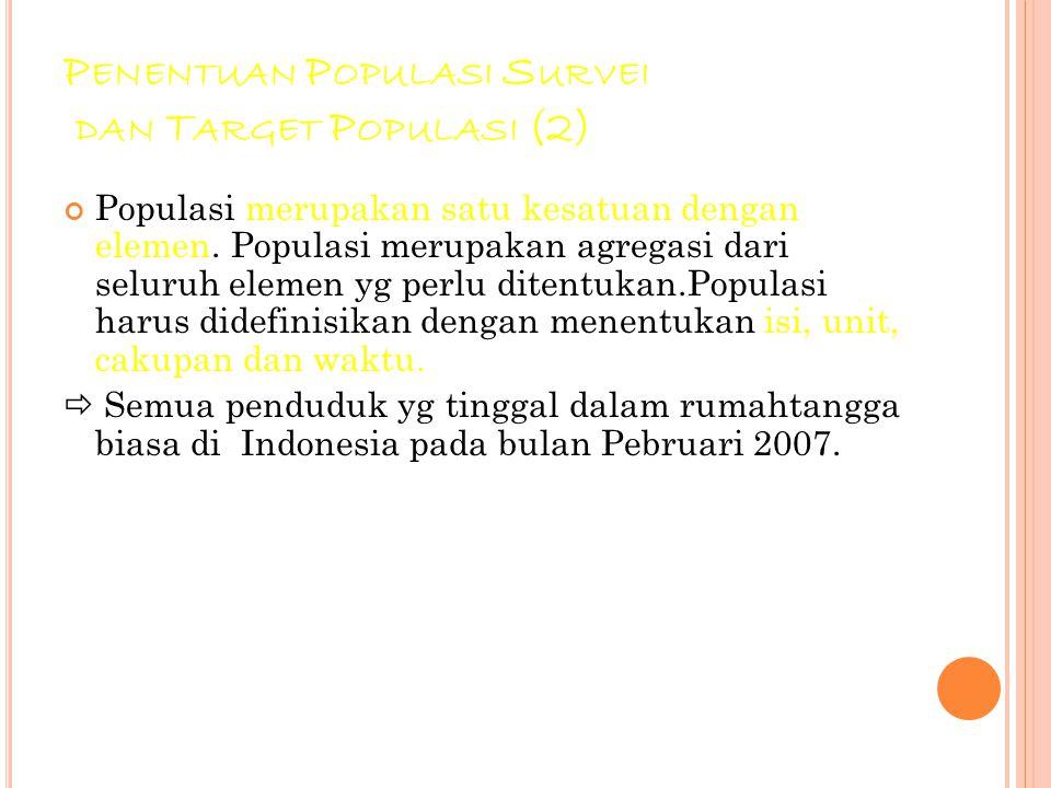 Penentuan Populasi Survei dan Target Populasi (2)