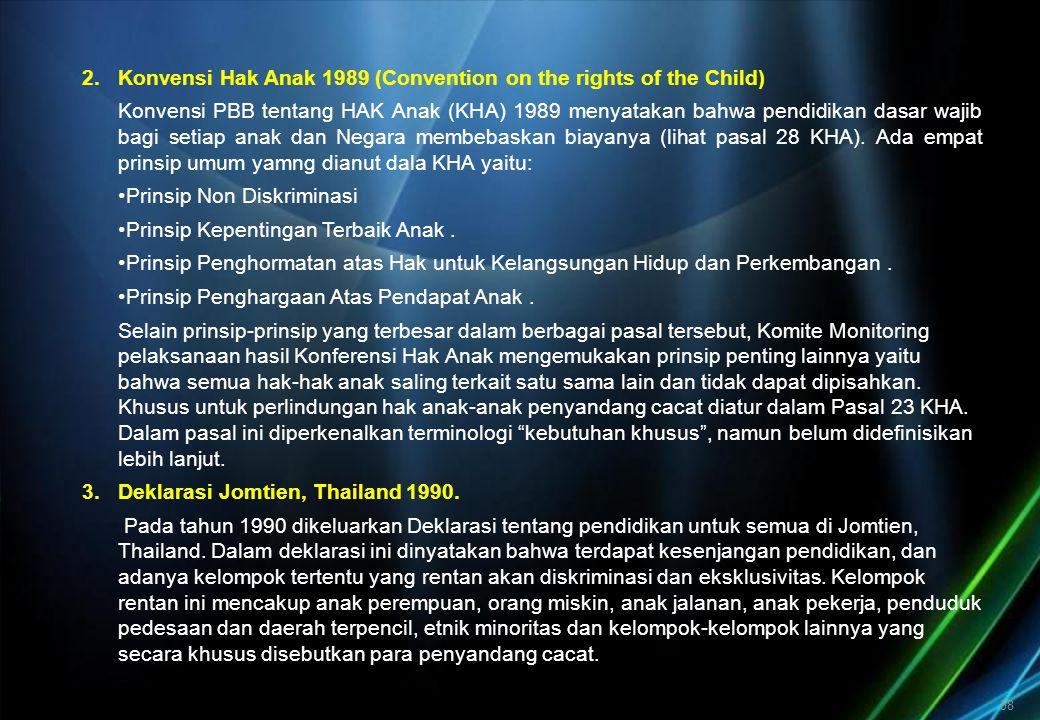 Dalam Pasal III Deklarasi Jomtien ini diuraikan mengenai universalisasi akses dan peningkatan kesamaan hak sebagai berikut :
