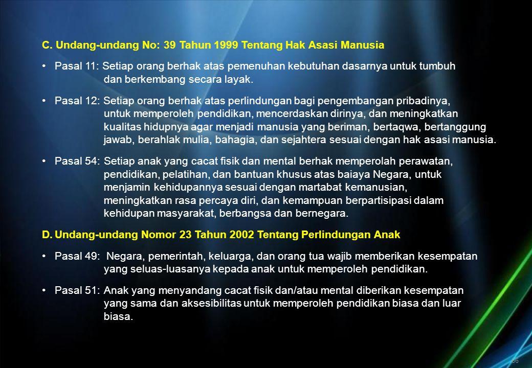 E. Undang-undang Nomor 20 Tahun 2003 tentang Sistem Pendidikan Nasional.