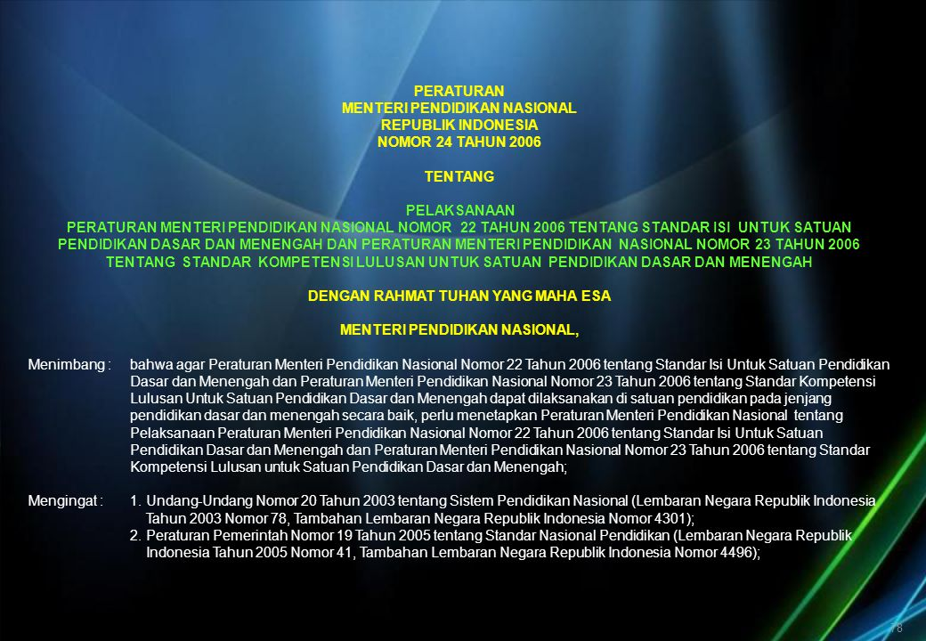 3. Peraturan Presiden Nomor 9 Tahun 2005 tentang Kedudukan, Tugas, Fungsi, Susunan Organisasi, dan Tatakerja Kementrian Negara Republik Indonesia sebagaimana telah diubah dengan Peraturan Presiden Nomor 62 Tahun 2005;