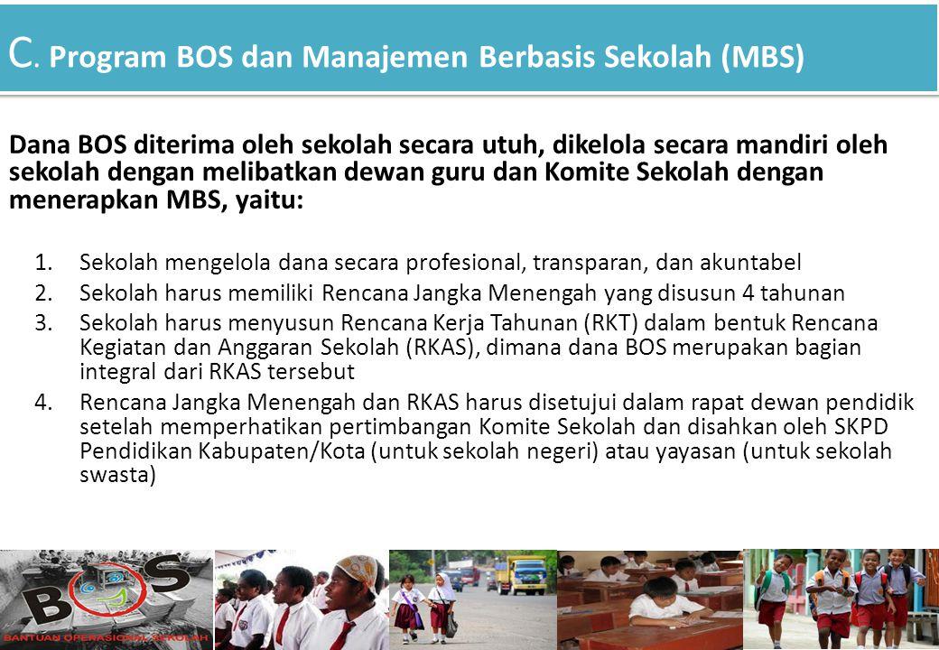 C. Program BOS dan Manajemen Berbasis Sekolah (MBS)