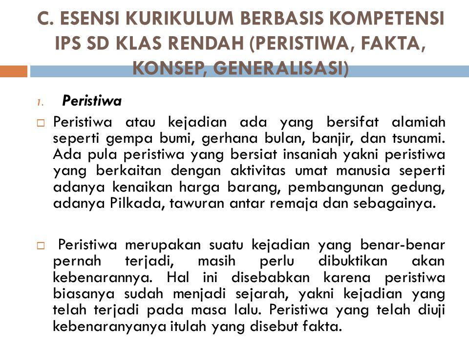 C. ESENSI KURIKULUM BERBASIS KOMPETENSI IPS SD KLAS RENDAH (PERISTIWA, FAKTA, KONSEP, GENERALISASI)