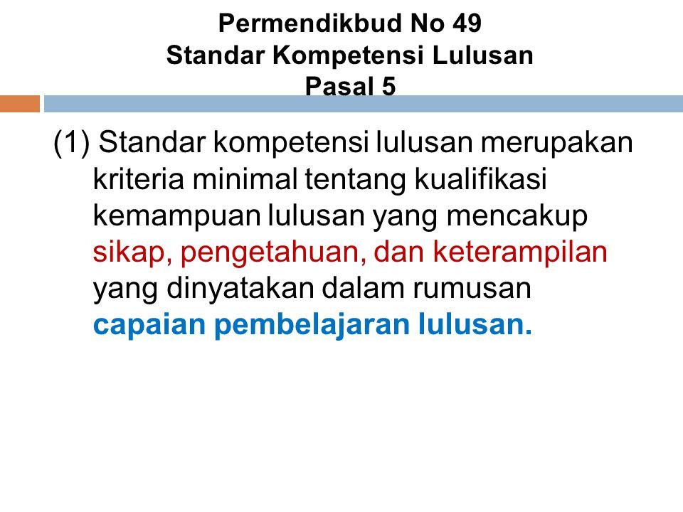 Permendikbud No 49 Standar Kompetensi Lulusan Pasal 5