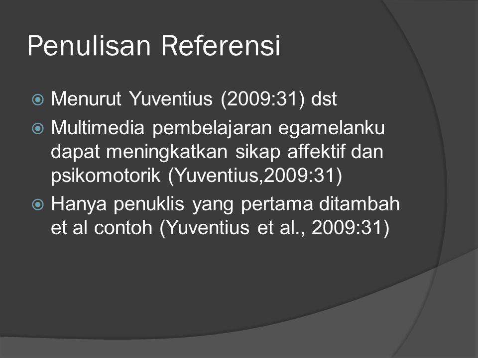 Penulisan Referensi Menurut Yuventius (2009:31) dst