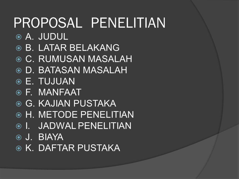 PROPOSAL PENELITIAN A. JUDUL B. LATAR BELAKANG C. RUMUSAN MASALAH