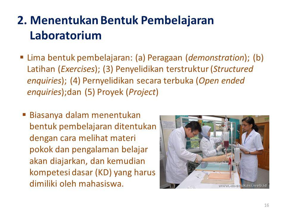 2. Menentukan Bentuk Pembelajaran Laboratorium