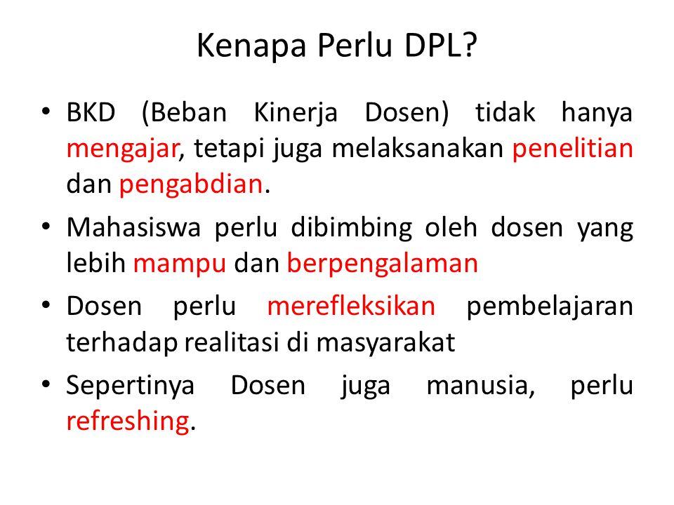 Kenapa Perlu DPL BKD (Beban Kinerja Dosen) tidak hanya mengajar, tetapi juga melaksanakan penelitian dan pengabdian.