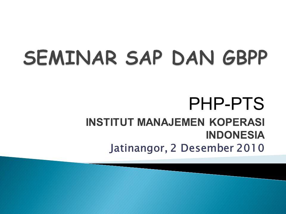 SEMINAR SAP DAN GBPP PHP-PTS INSTITUT MANAJEMEN KOPERASI INDONESIA