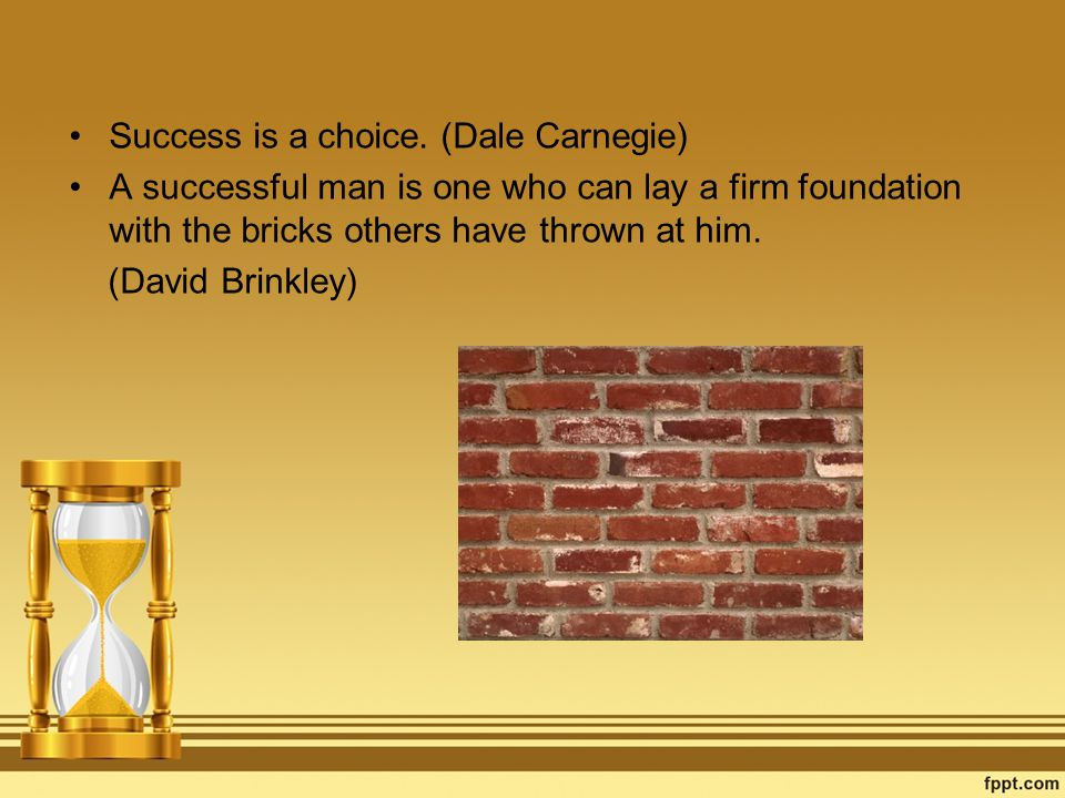 Success is a choice. (Dale Carnegie)
