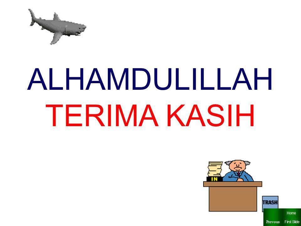 ALHAMDULILLAH TERIMA KASIH Home Prevous First Slide