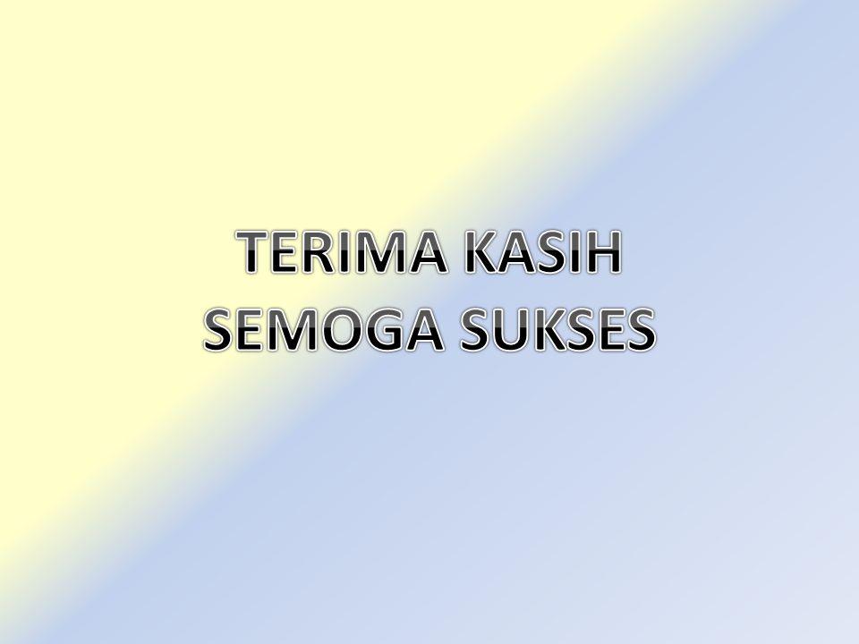 TERIMA KASIH SEMOGA SUKSES