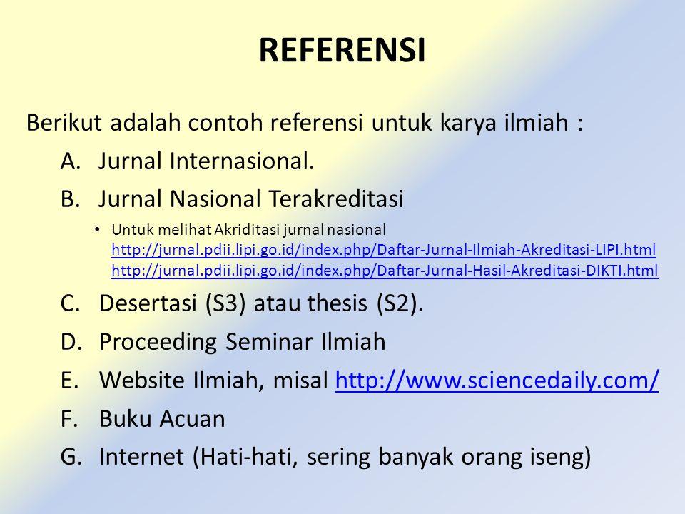 REFERENSI Berikut adalah contoh referensi untuk karya ilmiah :
