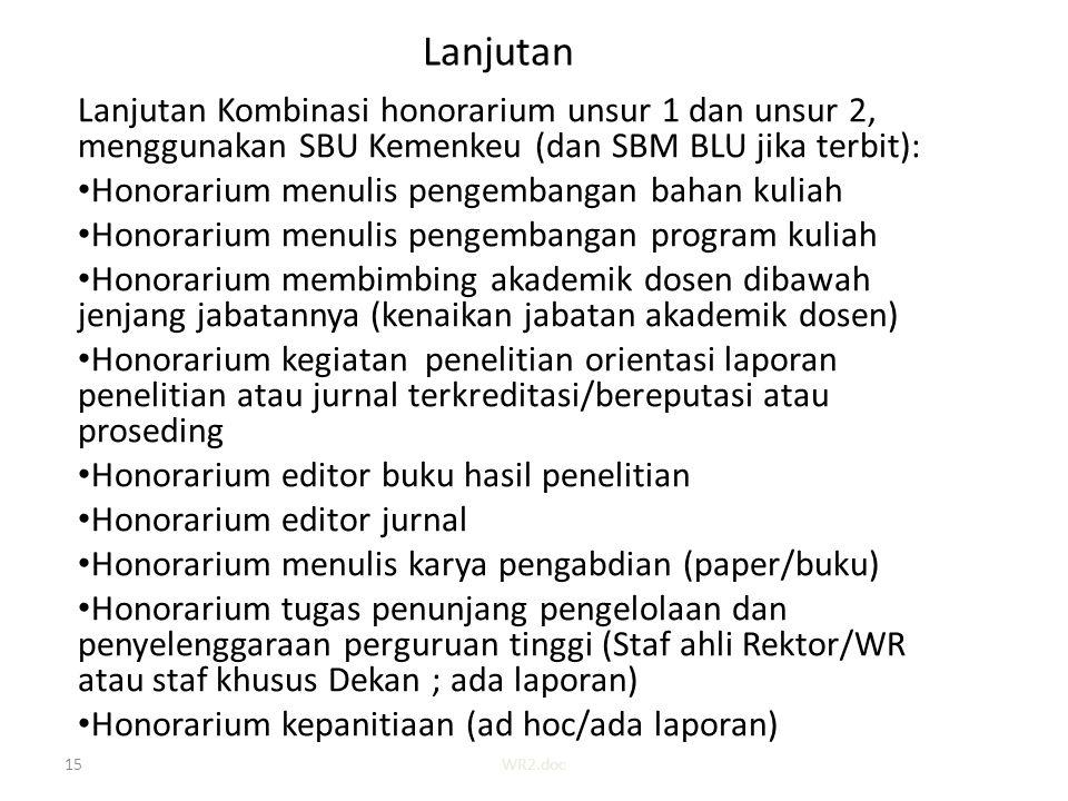 Lanjutan Lanjutan Kombinasi honorarium unsur 1 dan unsur 2, menggunakan SBU Kemenkeu (dan SBM BLU jika terbit):