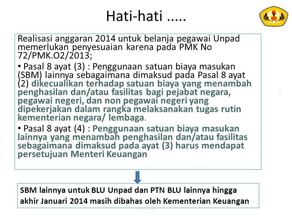Hati-hati ..... Realisasi anggaran 2014 untuk belanja pegawai Unpad memerlukan penyesuaian karena pada PMK No 72/PMK.O2/2013;