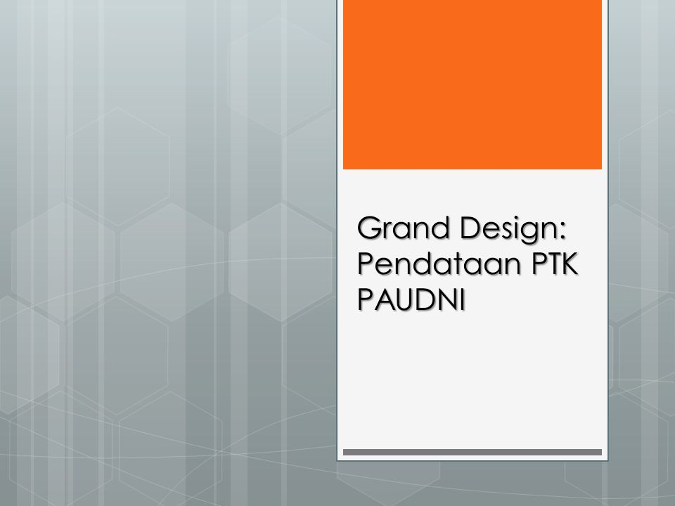 Grand Design: Pendataan PTK PAUDNI