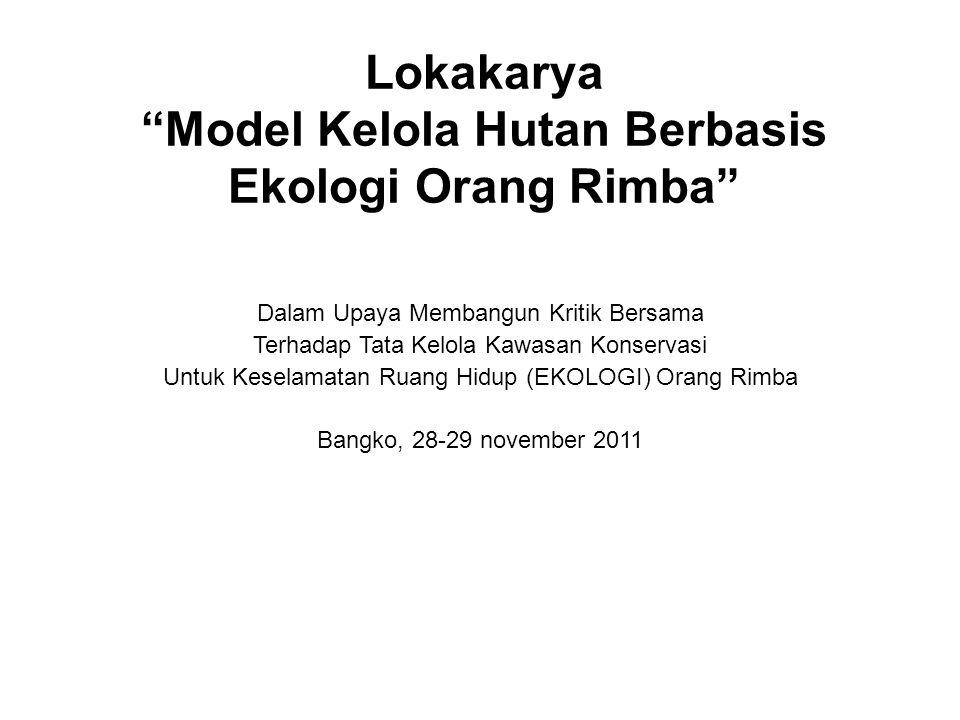 Lokakarya Model Kelola Hutan Berbasis Ekologi Orang Rimba