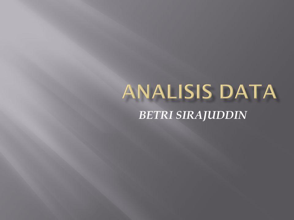 Analisis Data BETRI SIRAJUDDIN