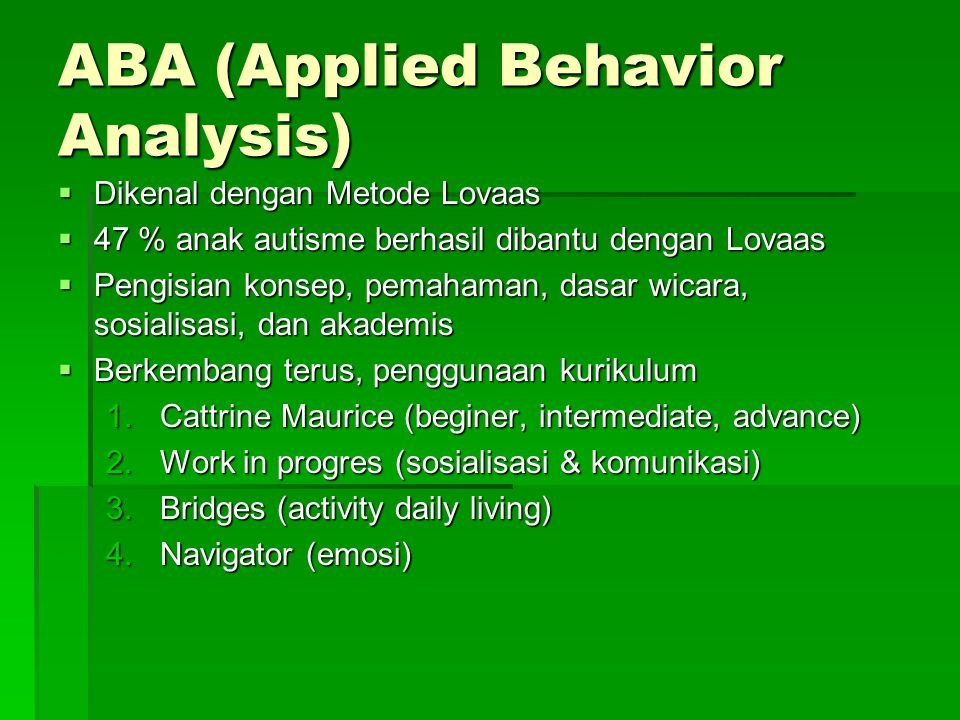 ABA (Applied Behavior Analysis)