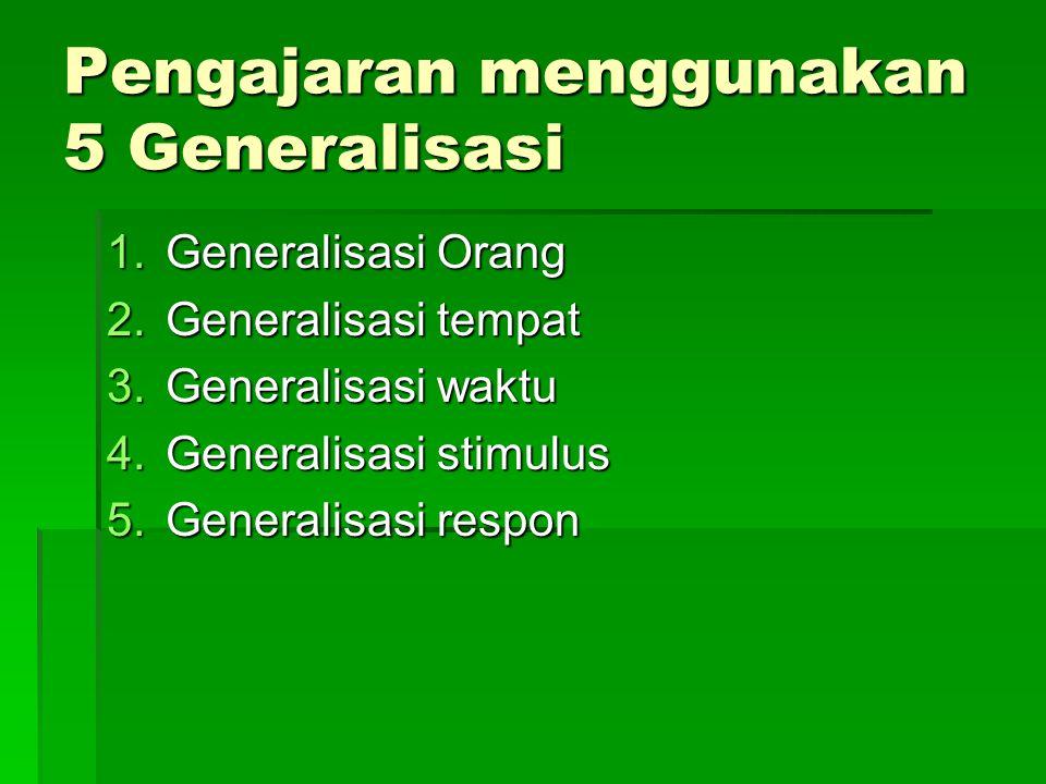 Pengajaran menggunakan 5 Generalisasi