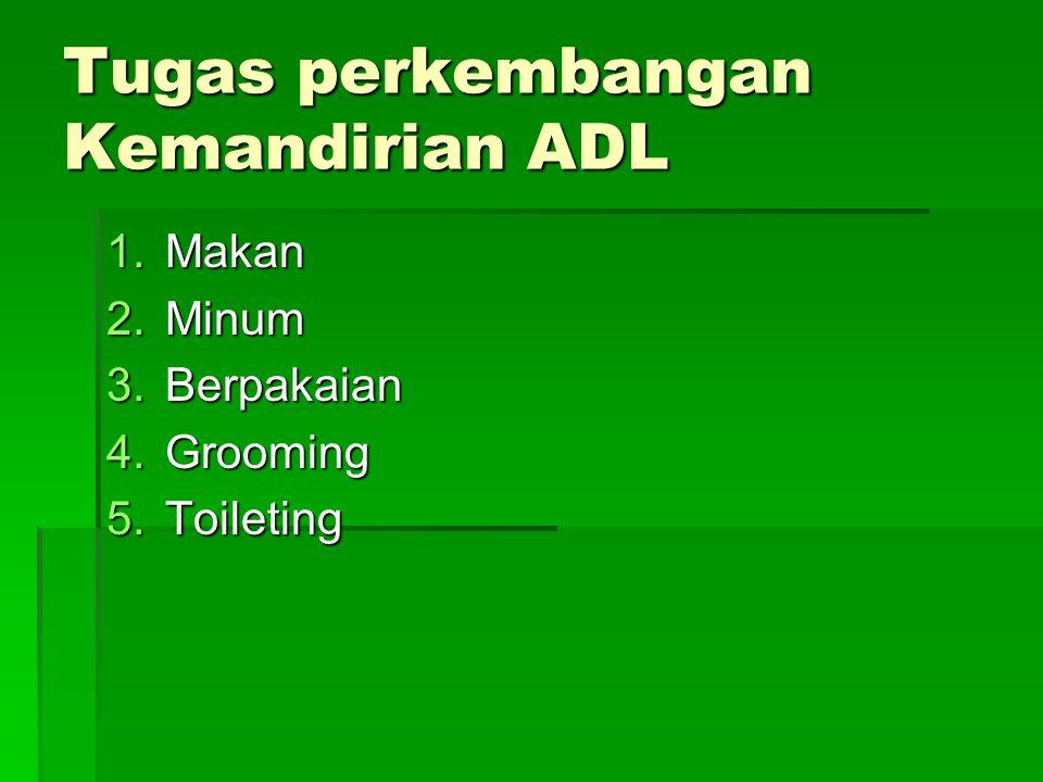 Tugas perkembangan Kemandirian ADL