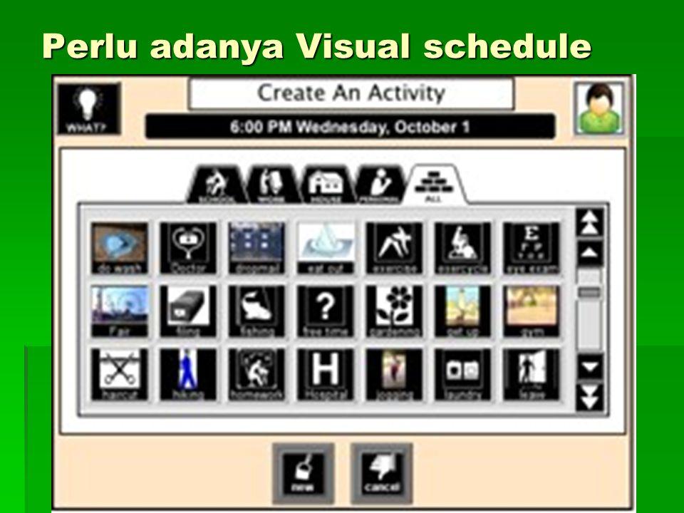 Perlu adanya Visual schedule