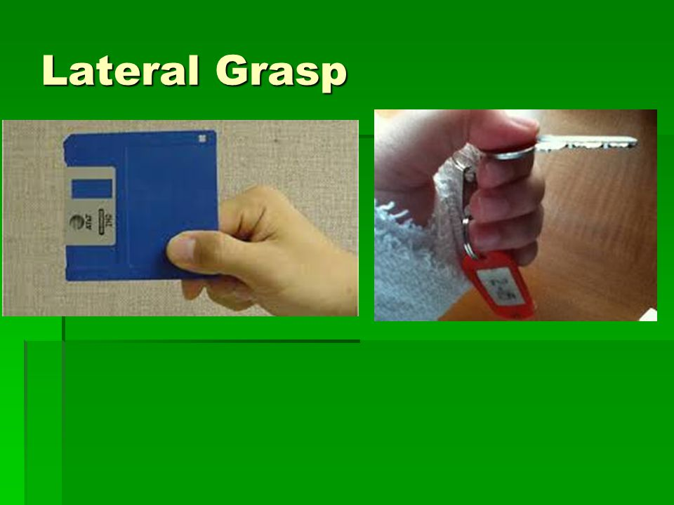 Lateral Grasp