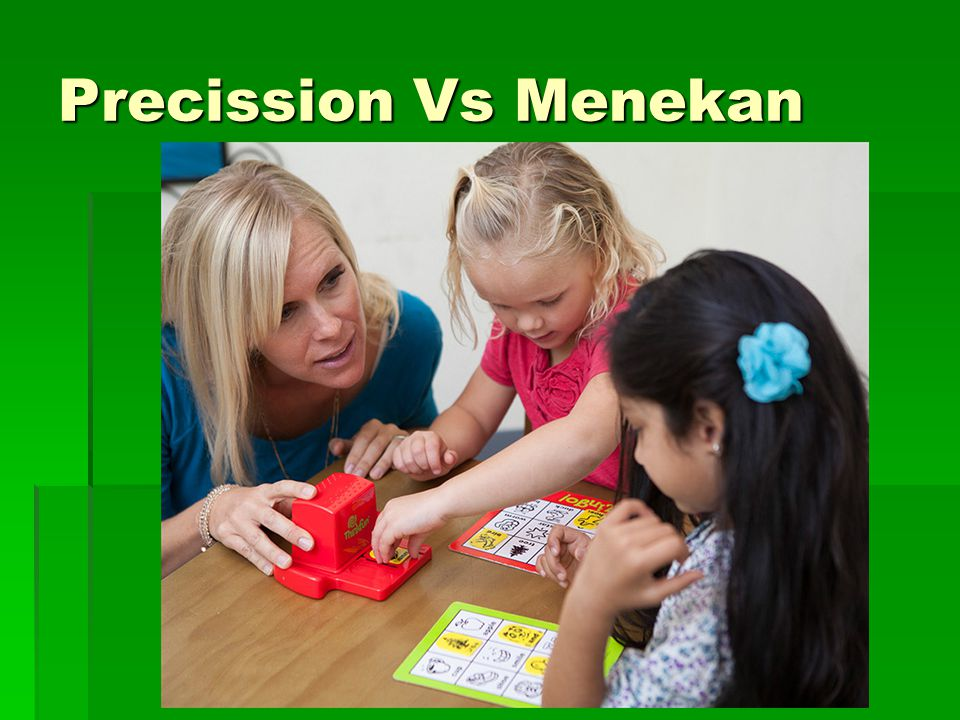 Precission Vs Menekan