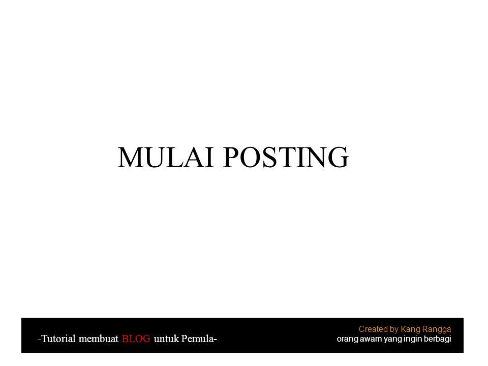 MULAI POSTING -Tutorial membuat BLOG untuk Pemula-