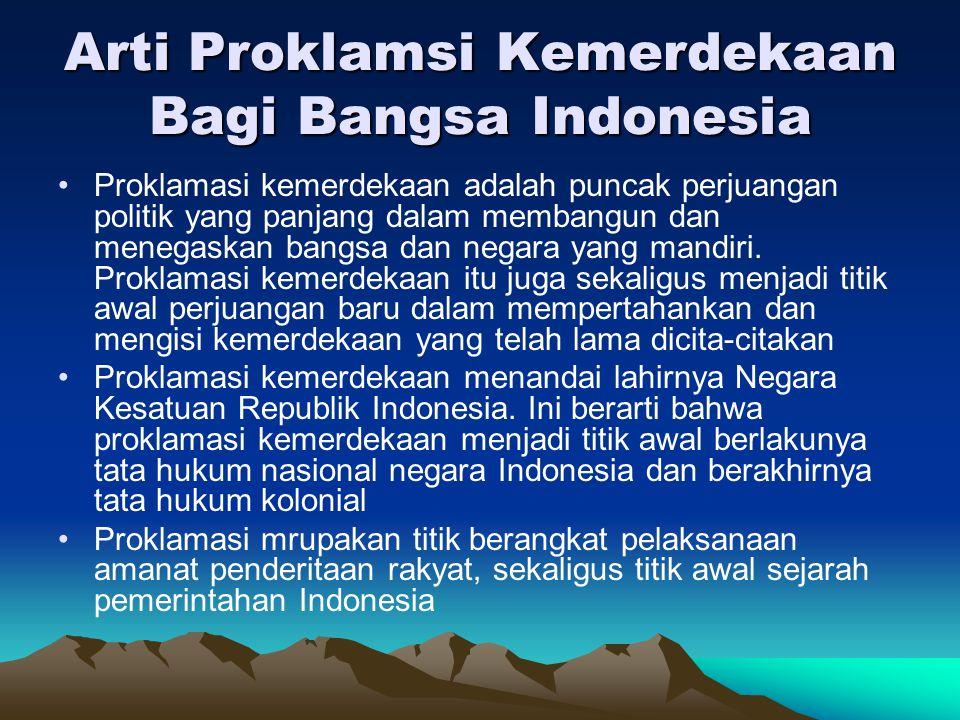 Arti Proklamsi Kemerdekaan Bagi Bangsa Indonesia