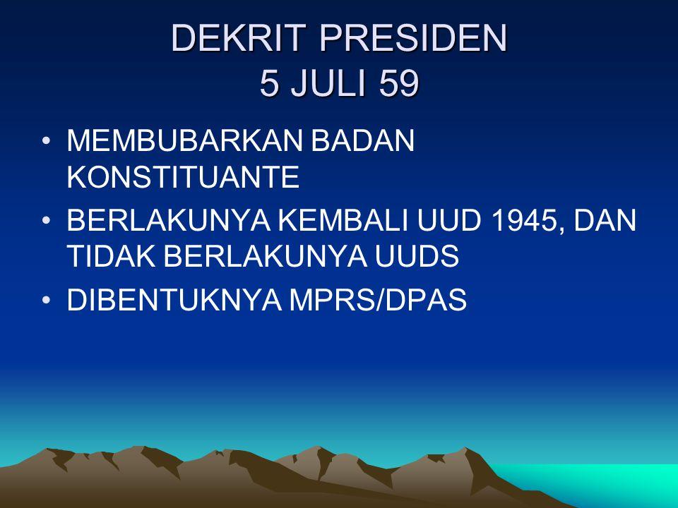 DEKRIT PRESIDEN 5 JULI 59 MEMBUBARKAN BADAN KONSTITUANTE