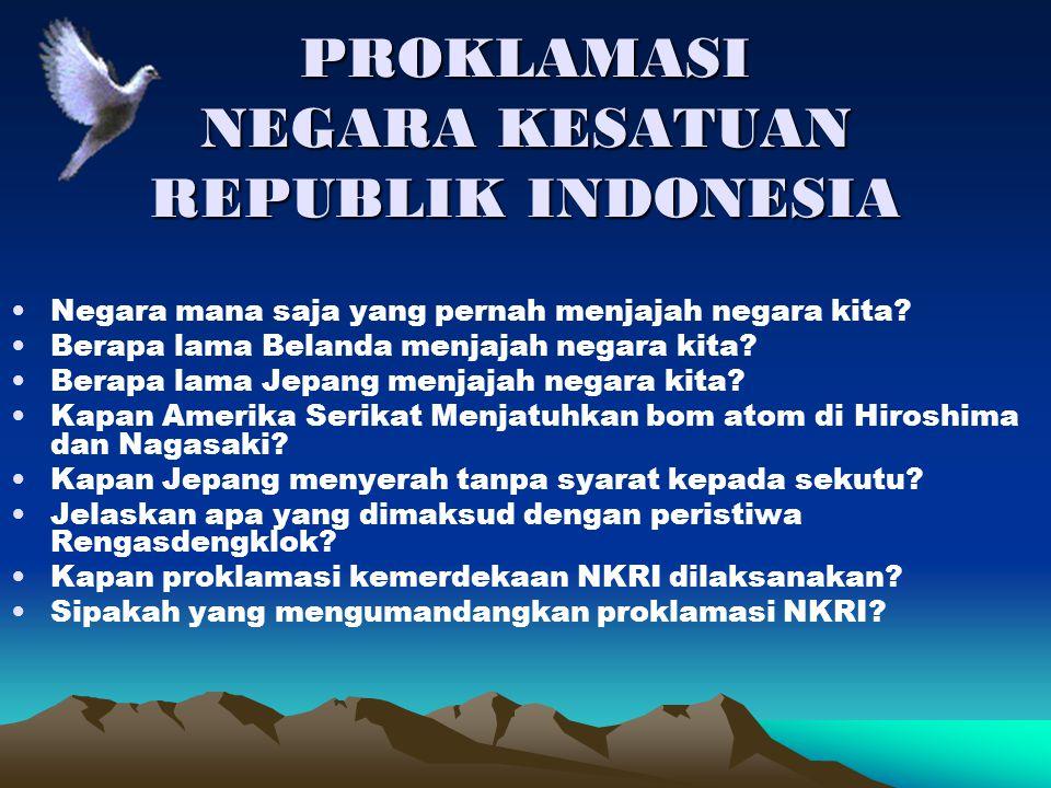 PROKLAMASI NEGARA KESATUAN REPUBLIK INDONESIA