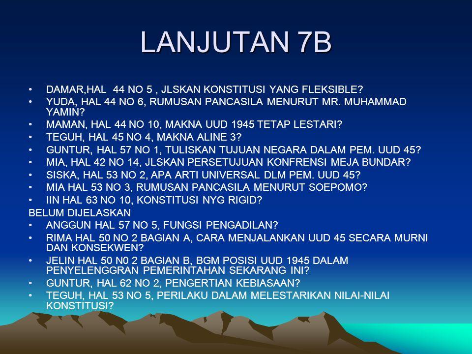 LANJUTAN 7B DAMAR,HAL 44 NO 5 , JLSKAN KONSTITUSI YANG FLEKSIBLE