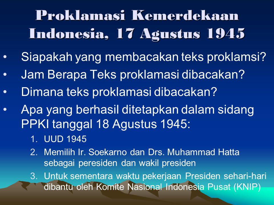 Proklamasi Kemerdekaan Indonesia, 17 Agustus 1945