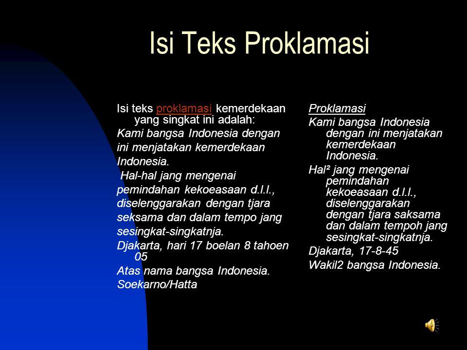 Isi Teks Proklamasi Isi teks proklamasi kemerdekaan yang singkat ini adalah: Kami bangsa Indonesia dengan.