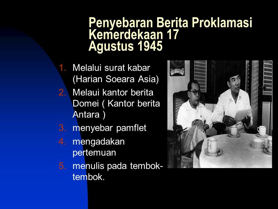 Penyebaran Berita Proklamasi Kemerdekaan 17 Agustus 1945