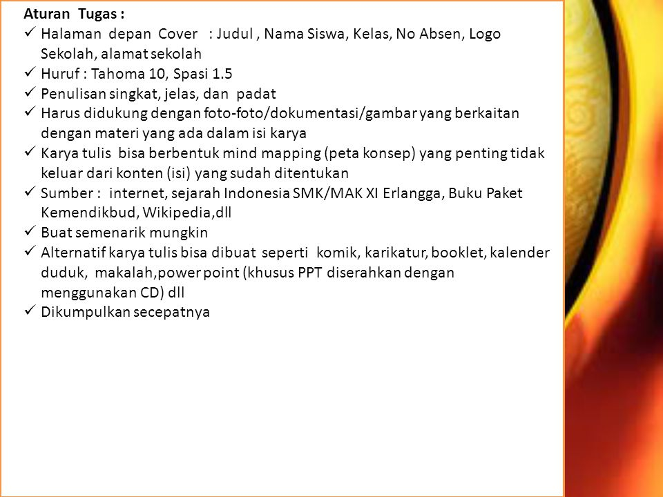 Aturan Tugas : Halaman depan Cover : Judul , Nama Siswa, Kelas, No Absen, Logo Sekolah, alamat sekolah.