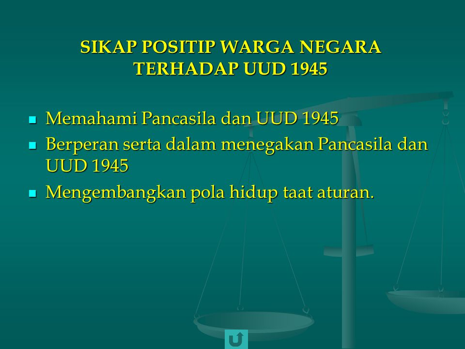 SIKAP POSITIP WARGA NEGARA TERHADAP UUD 1945