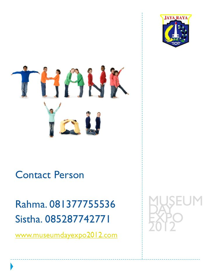 MUSEUM DAY EXPO 2012 Contact Person Rahma. 081377755536