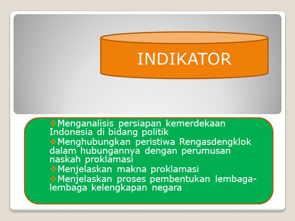 INDIKATOR Menganalisis persiapan kemerdekaan Indonesia di bidang politik.