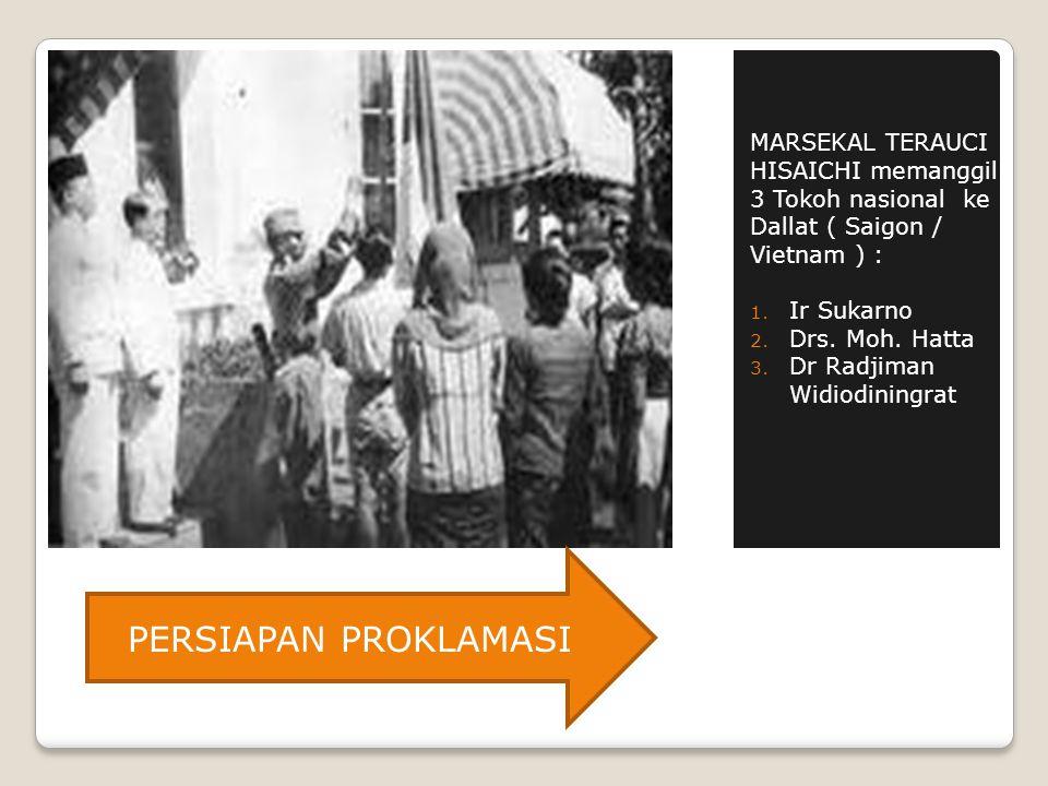 MARSEKAL TERAUCI HISAICHI memanggil 3 Tokoh nasional ke Dallat ( Saigon / Vietnam ) :