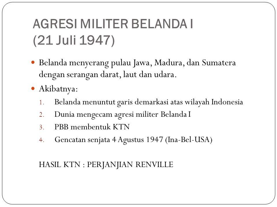 AGRESI MILITER BELANDA I (21 Juli 1947)