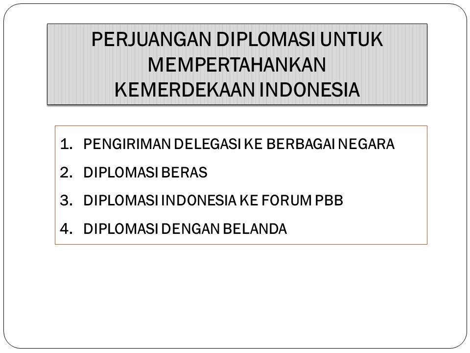 PERJUANGAN DIPLOMASI UNTUK MEMPERTAHANKAN KEMERDEKAAN INDONESIA