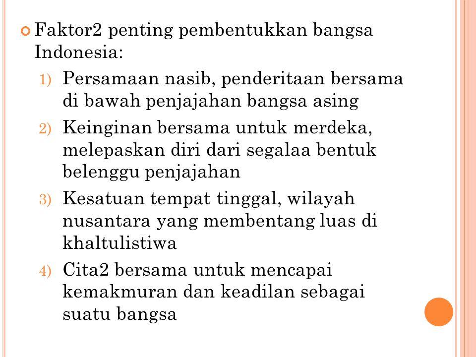 Faktor2 penting pembentukkan bangsa Indonesia: