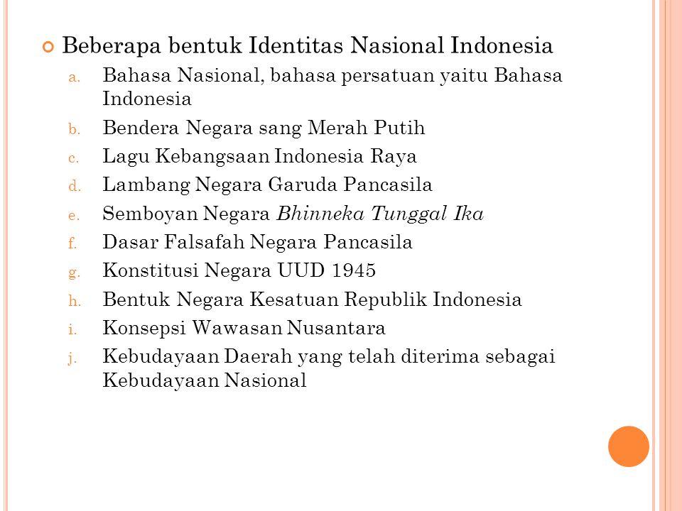 Beberapa bentuk Identitas Nasional Indonesia