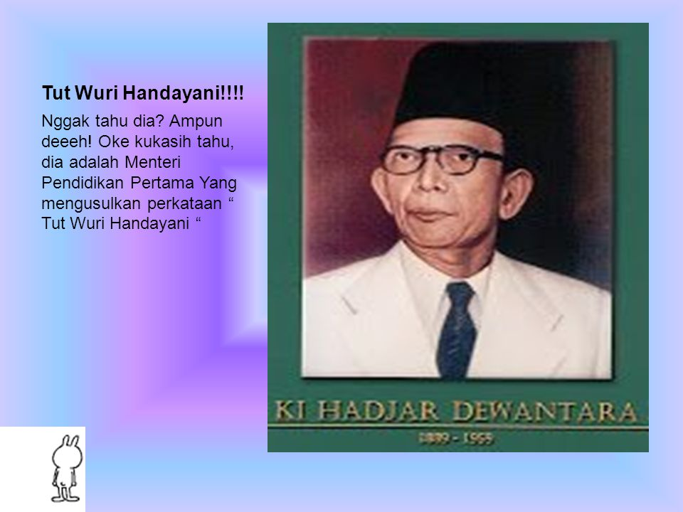 Tut Wuri Handayani!!!!