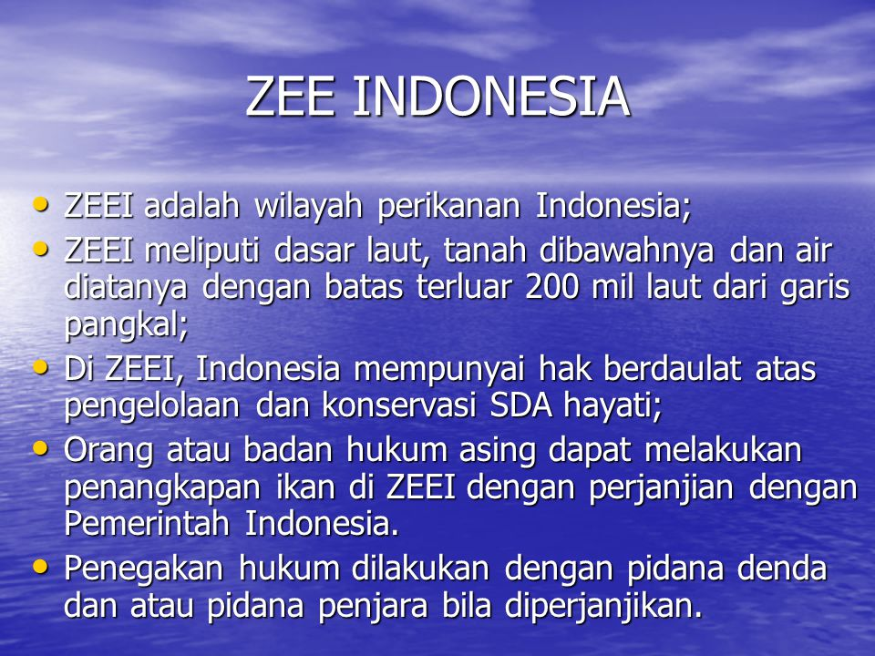 ZEE INDONESIA ZEEI adalah wilayah perikanan Indonesia;
