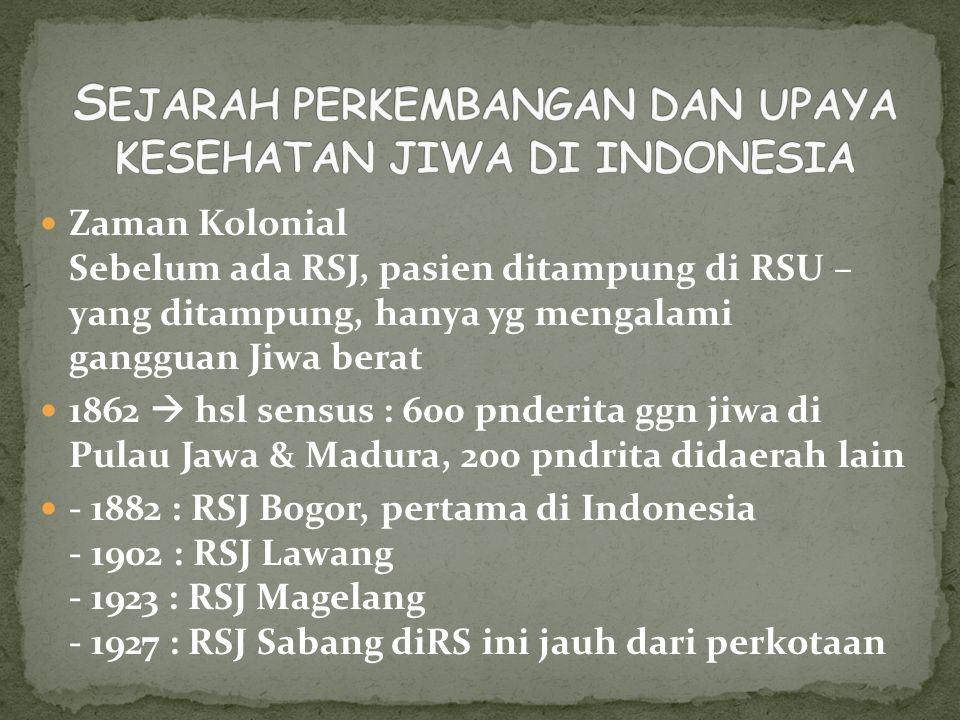 SEJARAH PERKEMBANGAN DAN UPAYA KESEHATAN JIWA DI INDONESIA